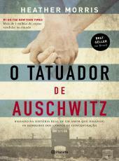 Tatuador De Auschwitz, O - Baseado Na Historia Real De Um Amor Que Desafiou Os Horrores Dos Campos D
