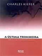 Ultima Trincheira, A
