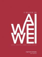Blogue De Ai Weiwei, O - Escritos, Entrevistas E Arengas Digitais, 2006-2009