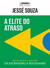 Elite Do Atraso, A - Da Escravidao A Bolsonaro