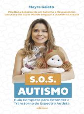 Sos Autismo - Guia Completo Para Entender O Transtorno Do Espect