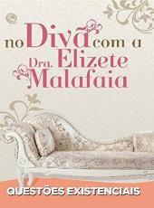 Questoes Existenciais - No Diva Com A Dra Elizete Malafaia