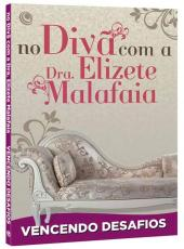 Vencendo Desafios - No Diva Com A Dra Elizete Malafaia