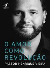 Amor Como Revolucao, O