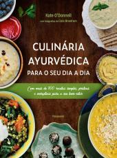 Culinaria Ayurvedica Para O Seu Dia A Dia