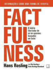 Factfulness - O Habito Libertador De So Ter Opinioes Baseadas Em Fatos