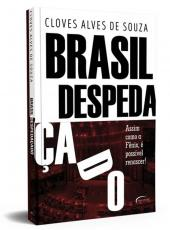 Brasil Despedacado - Assim Como A Fenix, E Possivel Renascer!