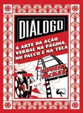 DIALOGO - A ARTE DA ACAO VERBAL NA PAGINA, NO PALCO E NA TELA