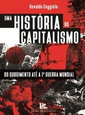 Historia Do Capitalismo, Uma - Das Origens Ate A Primeira Guerra Mundial