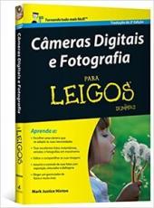 Cameras Digitais E Fotografia Para Leigos - 02 Ed