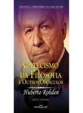 Catecismo Da Filosofia E Outros Opusculos - N:299 - 02 Ed