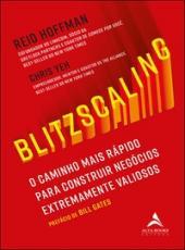 Blitzscaling - O Caminho Vertiginoso Para Construir Negocios Extremamente Valiosos