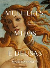 Mulheres, Mitos E Deusas: O Feminino Atrav