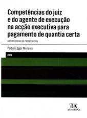 Competencias Do Juiz E Do Agente De Execucao Na Accao Executiva Para Pagamento De Quantia Certa