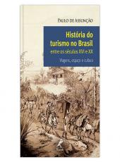 Historia Do Turismo No Brasil - Entre Os Seculos Xvi E Xx