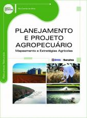 Planejamento E Projeto Agropecuario - Mapeamentoe Estrategias Agricolas