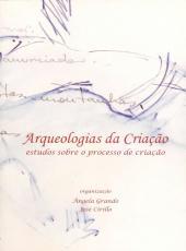Arqueologias Da Criacao - Estudos Sobre O Processo De Criacao