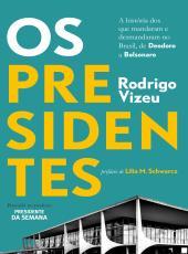 Os Presidentes: A Hist
