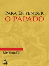 Para Entender O Papado