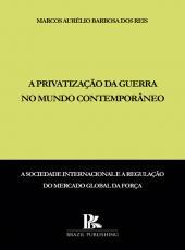 PRIVATIZACAO DA GUERRA NO MUNDO CONTEMPORANEO , A