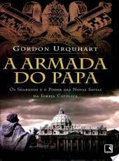 Armada Do Papa, A- Os Segredos E O Poder Das Novas Seitas Da Igreja Catolica