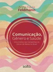 Comunicacao, Genero E Saude - Uma Analise Das Campanhas Do Cancer De Mama No Brasil
