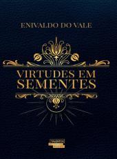 Virtudes Em Sementes