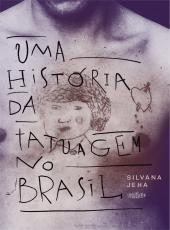 UMA HISTÓRIA DA TATUAGEM