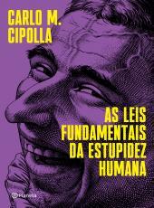 As Leis Fundamentais Da Estupidez Humana