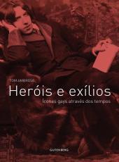 Herois E Exilios - Icones Gays Atraves Dos Tempos