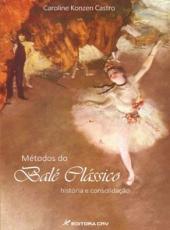 Metodos Do Bale Classico: Historia E Consolidacao