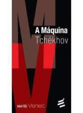Maquina Tchekhov, A