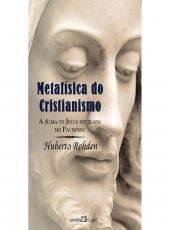 Metafisica Do Cristianismo, A - A Alma De Jesus Revelada No Pai-nosso - Livro De Bolso - 06 Ed