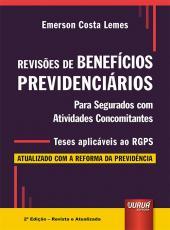 RevisÕes De BenefÍcios PrevidenciÁrios: Para Segurados Com Atividades Concomitantes - Teses AplicÁveis Ao Rgps