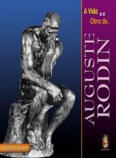 Vida E A Obra De Auguste Rodin
