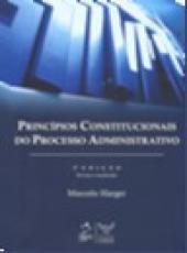 Principios Constitucionais Do Processo Administrativo - 2 Ed.