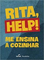 RITA, HELP, ME ENSINA A COZINHAR