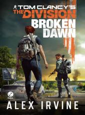 TOM CLANCY?S THE DIVISION: BROKEN DAWN