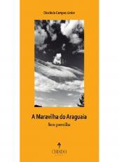 A MARAVILHA DO ARAGUAIA: SEM GUERRILHA