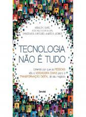 TECNOLOGIA NÃO É TUDO: ENTENDA POR QUE AS PESSOAS SÃO A VERDADEIRA CHAVE PARA A TRANSFORMAÇÃO DIGITAL DO SEU NEGÓCIO