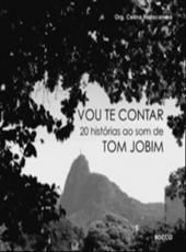 Vou Te Contar - 20 Historias Ao Som De Tom Jobim