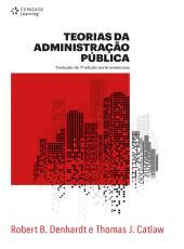 Teorias Da Administracao Publica - Traducao Da 7 Edicao Norte-americana - 02 Ed