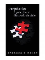 Crepusculo - Guia Oficial Ilustrado Da Serie