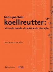 Hans-joachim Koellreutter - Ideias De Mundo, De Musica, De Educacao