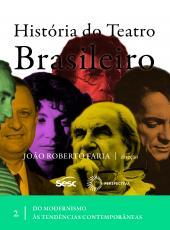 Historia Do Teatro Brasileiro - Vol 02