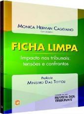 Ficha Limpa - Impacto Nos Tribunais: Tensoes E Confrontos