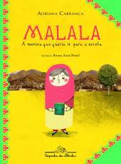 Malala, A Menina Que Queria Ir Para A Escola