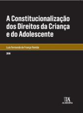 Constitucionalizacao Dos Direitos Da Crianca E Do Adolescente, A