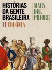 Historias Da Gente Brasileira - Colonia - Vol 01