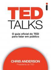 Ted Talks: O Guia Oficial Do Ted Para Falar Em P